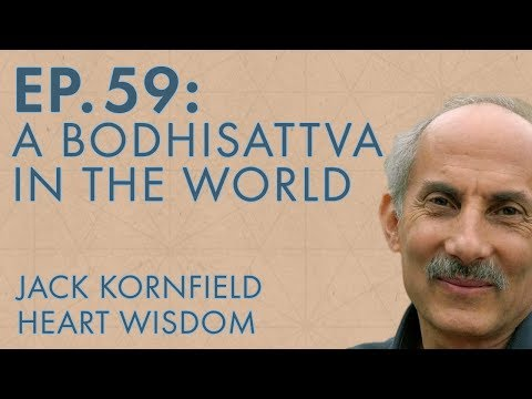 Jack Kornfield – Ep. 59 – A Bodhisattva in the World