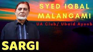 Sargi || Pahari || Syed Iqbal Malangami || Ubaid Ayoob || UA Club