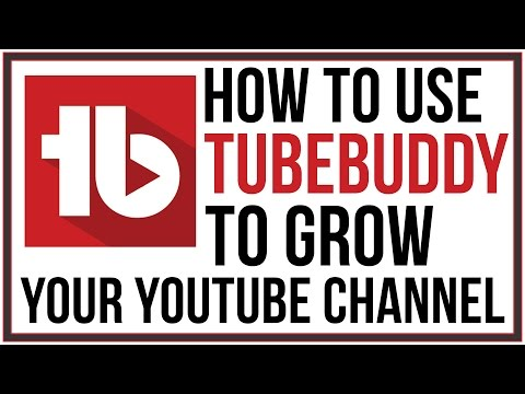 How To Grow Your YouTube Channel With TubeBuddy - Full Tutorial