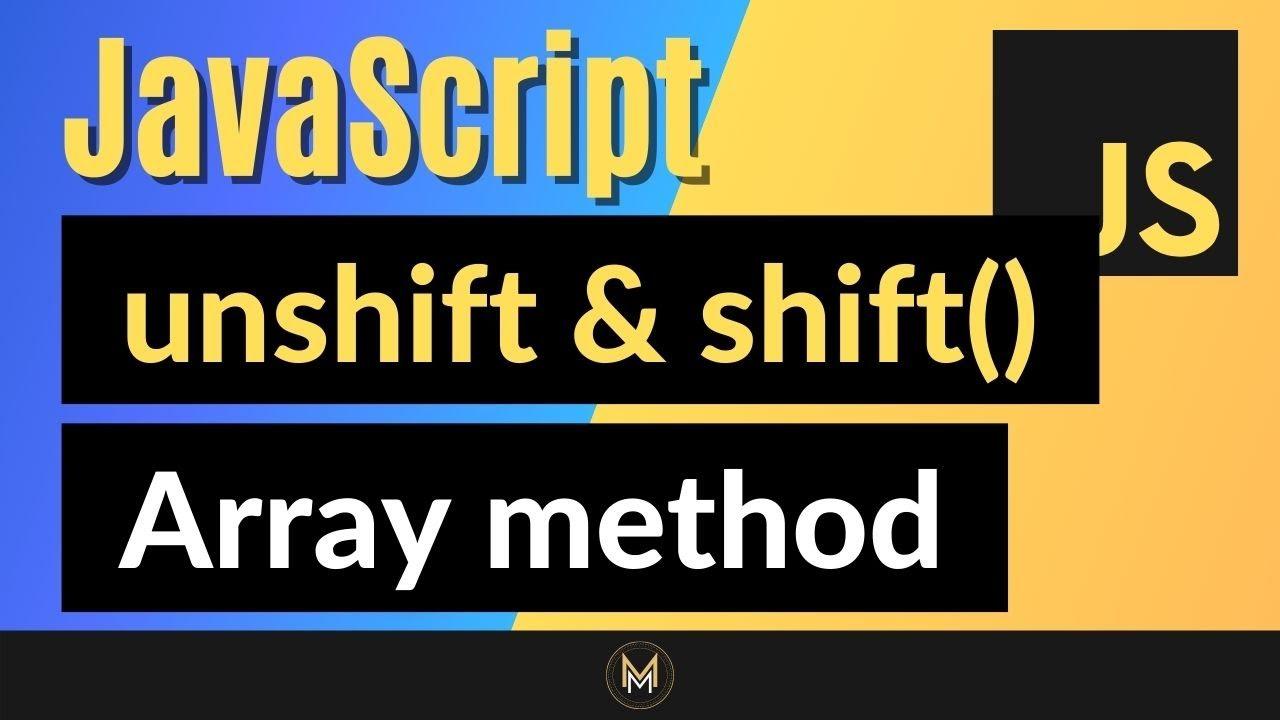 JavaScript shift and unshift Method   Complete JS Array Methods Series