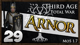 Third Age Total War - Kingdom of Arnor Campaign #29 ~ Facing The Nazgul!