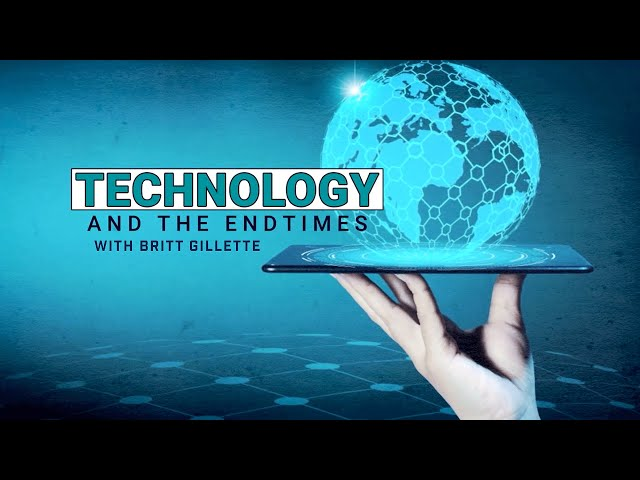 Technology and the End Times with Britt Gillette