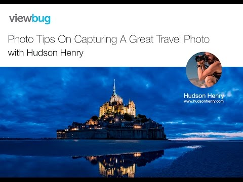 Photo Tips: Capturing Stunning Travel Photos with Hudson Henry