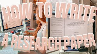HOW TO WRITE A RESEARCH PAPER |Beginners Guide to Writing Quality Essays from An Oxford Grad Student