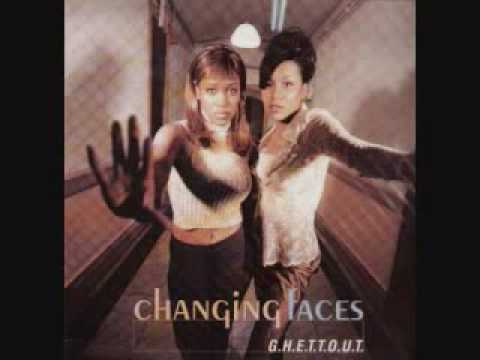 Changing Faces - G.H.E.T.T.O.U.T. Part 2