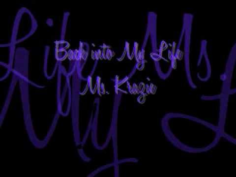 Back into My Life - Ms. Krazie