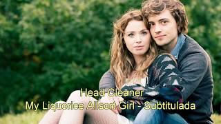 Gambar cover Head Cleaner -My Liquorice Allsort Girl / Sub Español