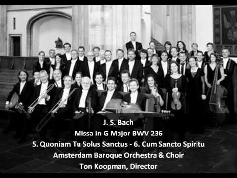 J. S. Bach - Missa in G Major BWV 236 - Quoniam tu solus/Cum Sancto Spiritu (3/3)