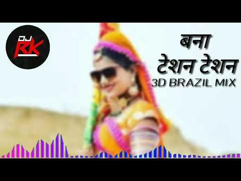 Banaa Tesan Tesan Indra Devsani 3d Brazil Mix Dj Rk Club