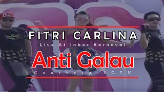 Video FITRI CARLINA [Anti Galau] Live At Inbox Karnaval (09-05-2015) Courtesy SCTV download MP3, 3GP, MP4, WEBM, AVI, FLV Juli 2018
