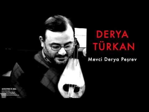 Derya Türkan - Mevci Derya Peşrev [ Minstrel's Era © 2006 Kalan Müzik ]