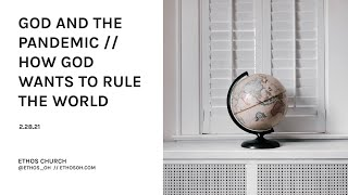 God & The Pandemic // How God Wants To Rule The World