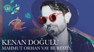 Kenan Doğulu - Mahmut Orhan - Vay Be Remix Video
