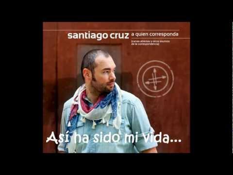 Así ha sido mi vida - Santiago Cruz