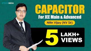 Capacitor Of Physics By Nitin Vijay (NV) Sir (ETOOSINDIA.COM)