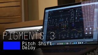 Tutorials | Pigments 3 - Episode 10: Pitch Shift Delay