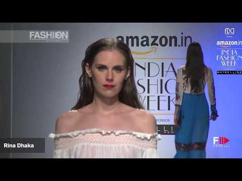 RINA DHAKA SS 2017 | INDIA Fashion Week by Fashion Channel
