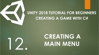 Unity 2018 Tutorial For Beginners - 12. Creating A Simple Game with C# - Creating A Main Menu