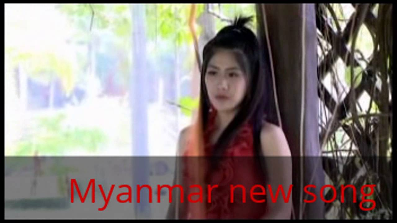 Myanmar song download mp4 |myanmar song download audio 2017 youtube.