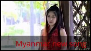 MYANMAR MUSIC SONG 2016-MYANMAR NEW SONG 2016