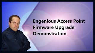 Engenious Access Point Firmware Upgrade Demonstration