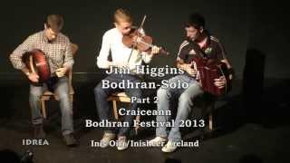 Jim Higgins Bodhran Solo, Part 2 - Craiceann Bodhran Festival 2013