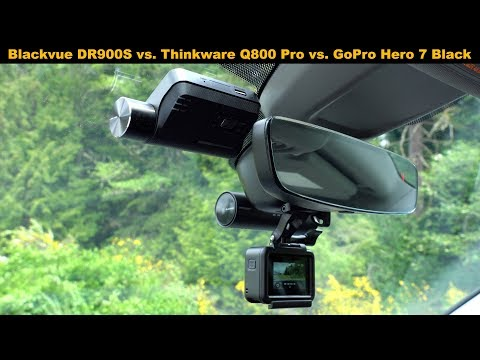 Blackvue DR900S Vs. Thinkware Q800 Pro Vs. GoPro Hero 7 Black: Dashcam Comparison Review