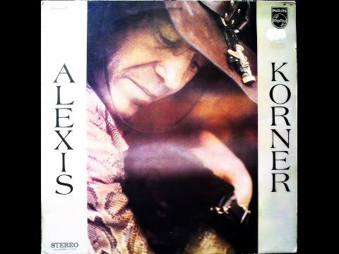 ALEXIS KORNER -  ALEXIS (FULL ALBUM)