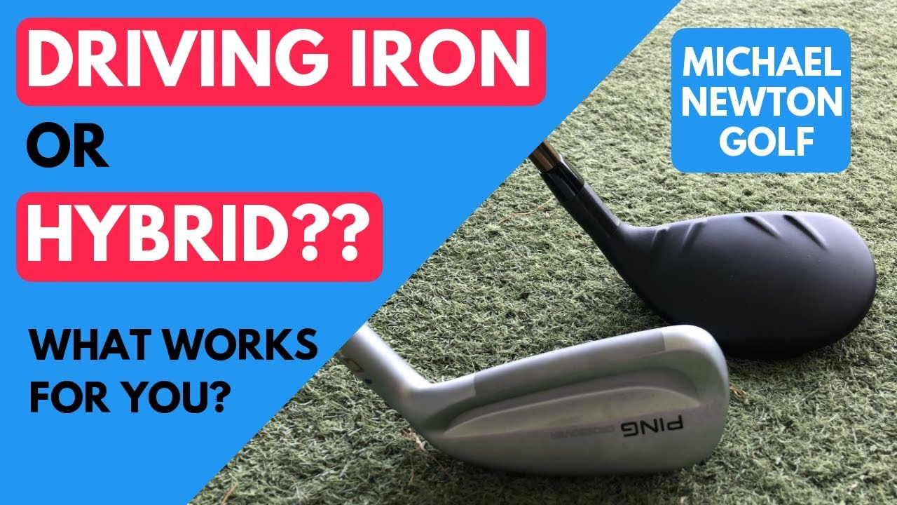 Hybrid Or Driving Iron Which Ball Flight Fits Your Michael Newton Golf