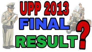 UPP 2013, FINAL RESULT, joining Letter, up police bharti, upp, up police,  in Hindi