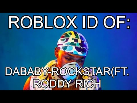 Roblox Id Of Rockstar Full Song By Dababy Roddy Rich Youtube