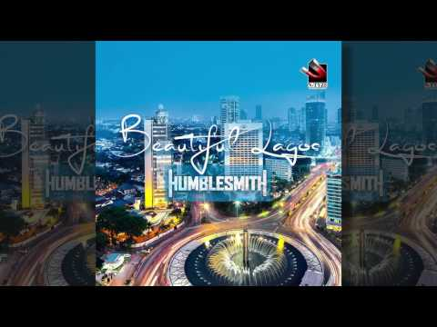 Humblesmith - Beautiful Lagos [OFFICIAL AUDIO]