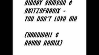 Sidney Samson & Skitzofrenix - You Don't Love Me (No, No, No
