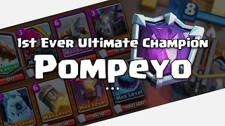 WORLD'S FIRST Ultimate Champ!! :: Pompeyo's XBOW Deck : Clash Royale