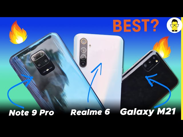 Samsung Galaxy M21 vs Realme 6 vs Redmi Note 9 Pro DETAILED comparison - Which one to buy?