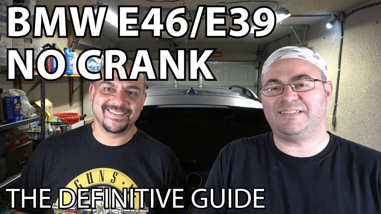 BMW E46/E39 No Crank No Start: The Ultimate Guide