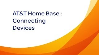 Video AT&T Home Base : Connecting Devices download MP3, 3GP, MP4, WEBM, AVI, FLV Desember 2017