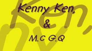 Kenny Ken & MC GQ