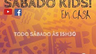 Sábado Kids  29/08/2020
