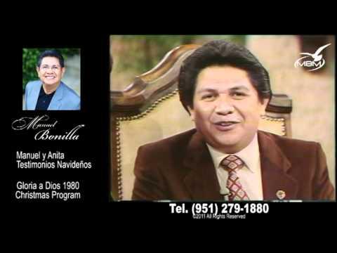 Manuel Bonilla - Gloria a Dios - Manuel y Anita - Testimonios Navideños