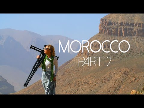 Nomad Stories with Kylie Flavell: MOROCCO part 2
