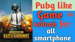 Pubg like game in 400mb for all smartphone