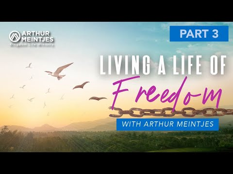 Living a Life of Freedom! – Part 3