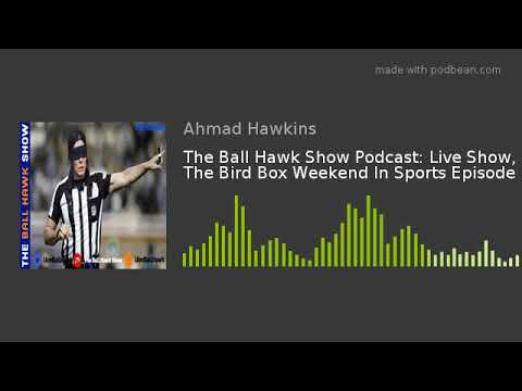 the-ball-hawk-show-podcast:-live-show,-the-bird-box-weekend-in-sports-episode