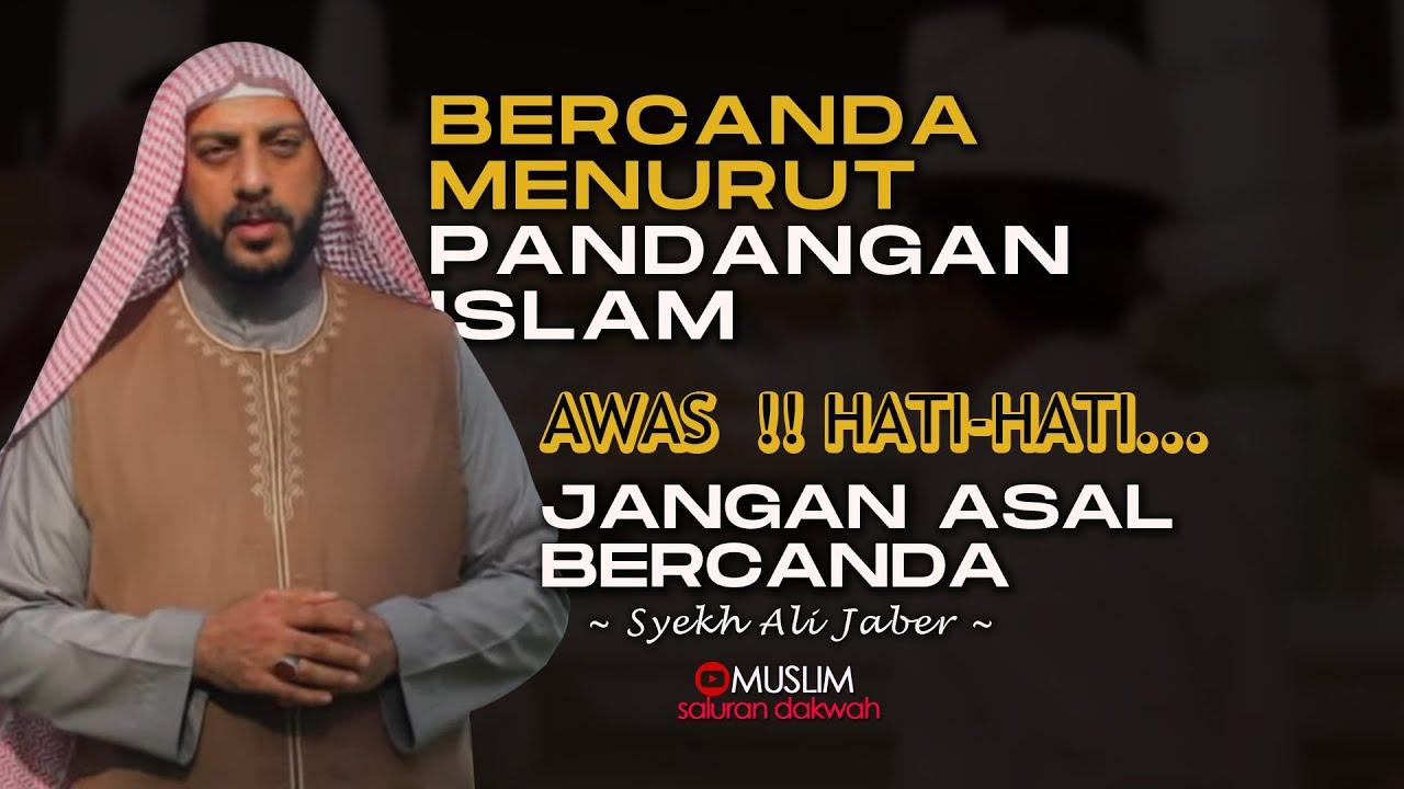 Hati Hati Jangan Asal Bercanda !! Bercanda Dalam Pandangan Islam | Syekh Ali Jaber