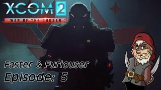 Perfidious Pete Plays XCOM: War of the Chosen – Faster & Furiouser [Episode 5]