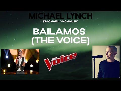BAILAMOS- Michael Lynch  (The Voice Performance)