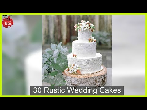30-rustic-wedding-cakes-we're-loving---the-best-in-youtube