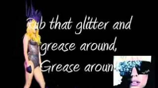 ~LYRICS~ Lady Gaga - Glitter And Grease __ FREE DOWNLOAD: http://goo.gl/LjMWr