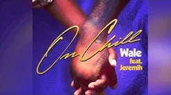 Wale ft Jeremiah - on chill (clean version)